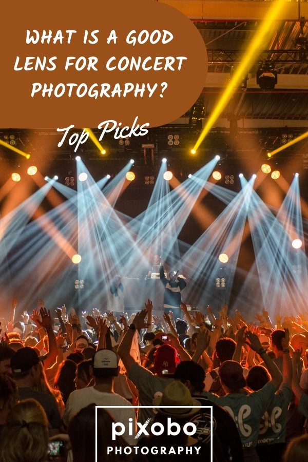What Is a Good Lens for Concert Photography? (Canon, Nikon, Tamron)   Our Top Picks