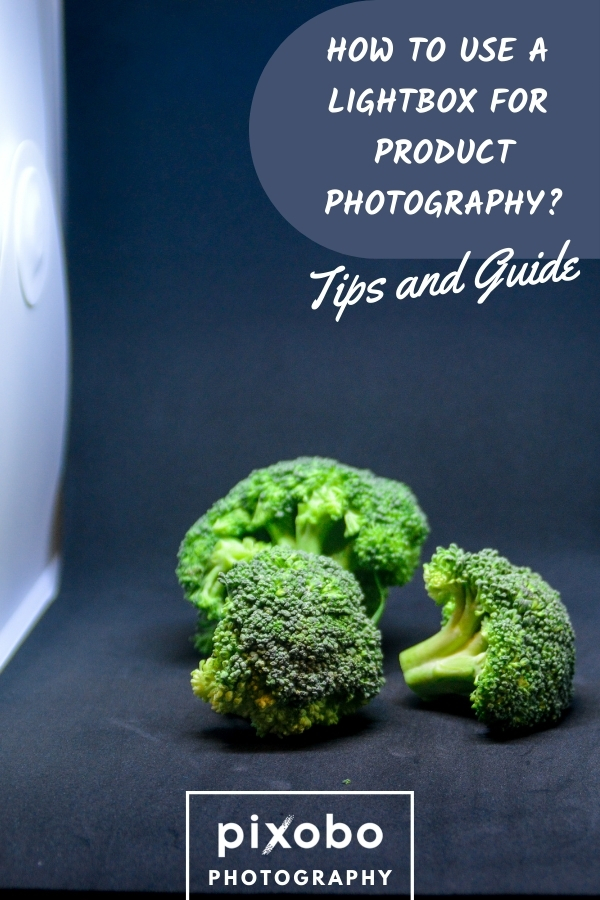 How to Use a Lightbox for Product Photography?   Tips and Guide